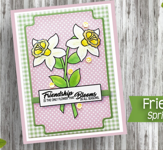 Friendship and Daffodils Card by Melinda